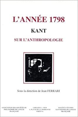 Actualité de l'anthropologie kantienne