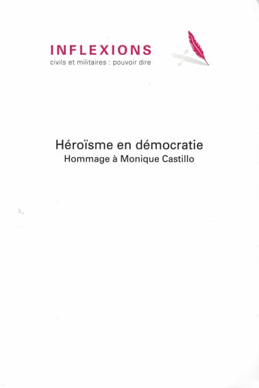 Héroïsme en démocratie - Hommage à Monique Castillo